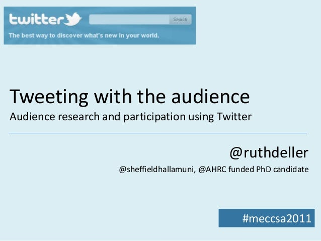 Tweeting with the audienceAudience research and participation using Twitter                                               ...