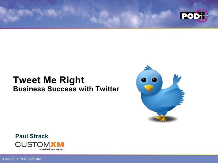 Tweet Me Right Business Success with Twitter Paul Strack Tweet Me Right Business Success with Twitter