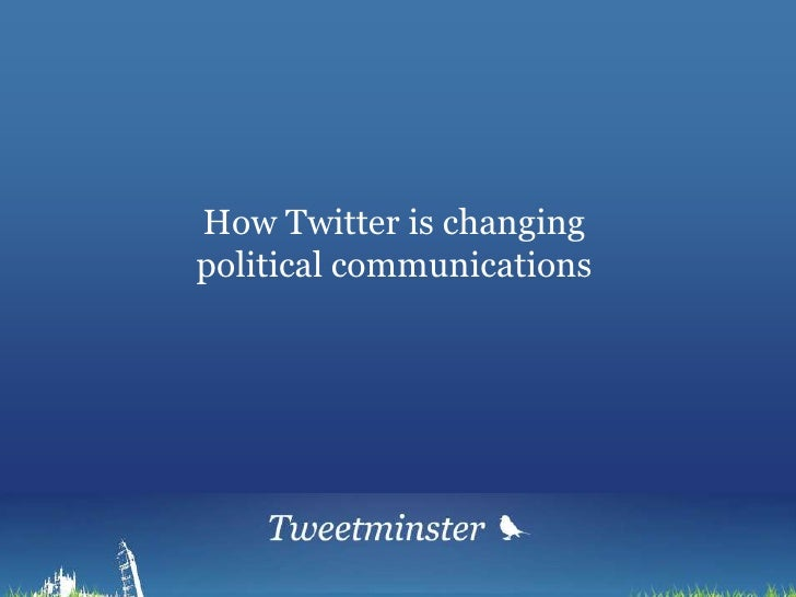 How Twitter is changing political communications<br />