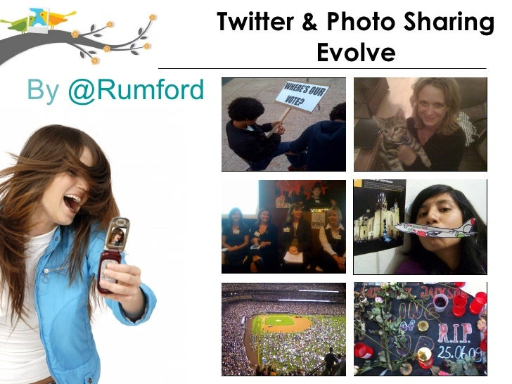 Twitter & Photo Sharing Evolve By  @Rumford