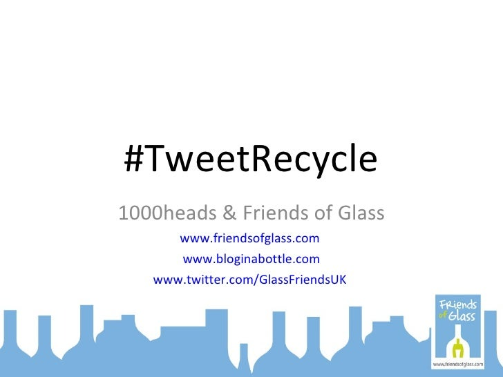 #Tweetrecycle the world with Friends of Glass!