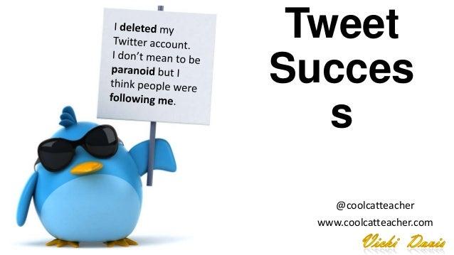Tweet Succes s @coolcatteacher www.coolcatteacher.com