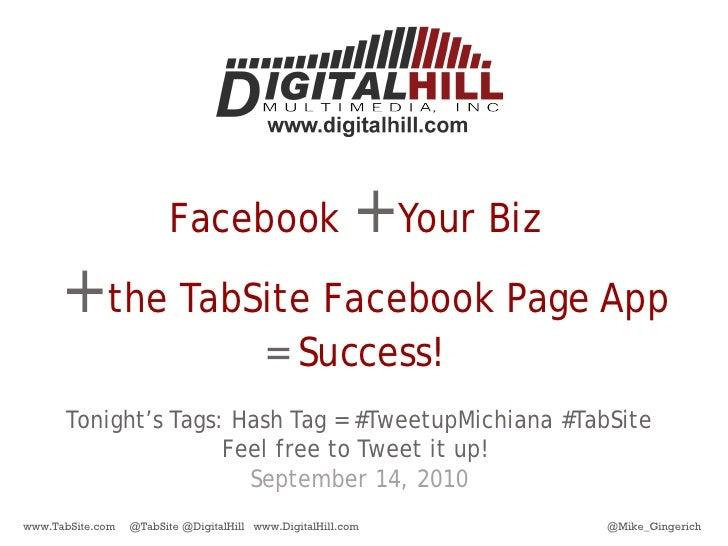 Facebook                        + Your Biz       + the TabSite Facebook Page App                                          ...