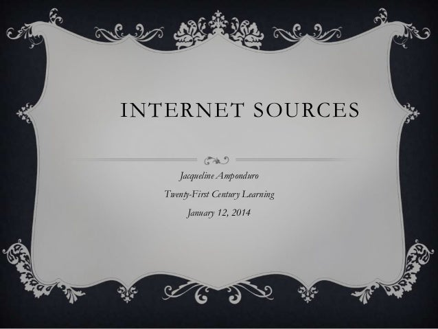 Internet Sources for the Twenty-First Century