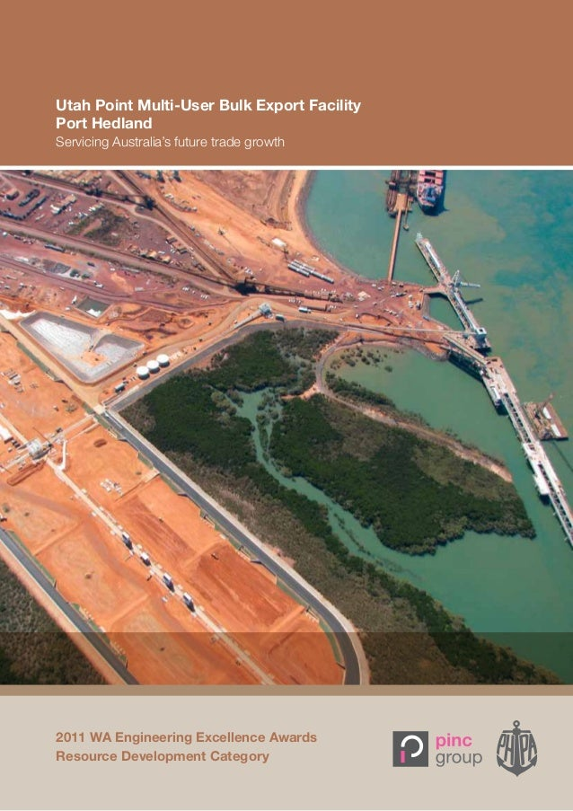Utah Point Multi-User Bulk Export FacilityPort HedlandServicing Australia's future trade growth2011 WA Engineering Excelle...