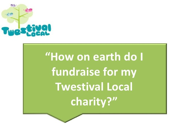 """""""How on earth do I fundraise for my Twestival Local charity?""""<br />"""