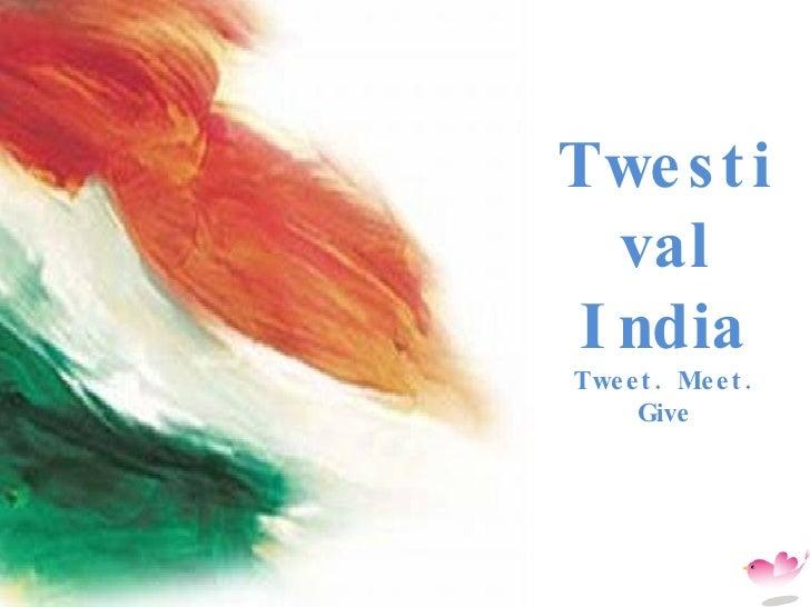 Twestival India Tweet. Meet. Give