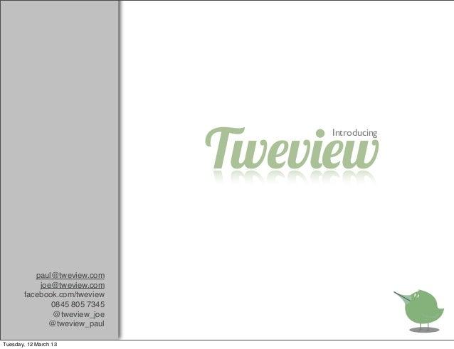 Tweview intro