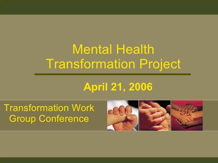 Transformation Work Group (TWG) Meeting Presentation (04-21-2006)