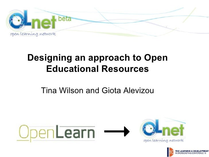 Designing an approach to Open Educational Resources Tina Wilson and Giota Alevizou