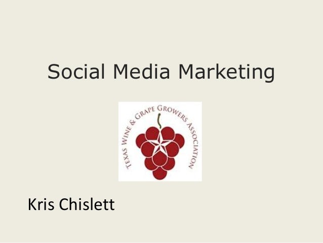 Social Media Networking for Wine Marketing - 2013 Texas Wine and Grape Growers Association