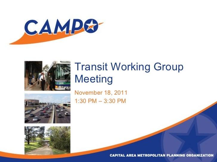 Transit Working Group Meeting November 18, 2011 1:30 PM – 3:30 PM