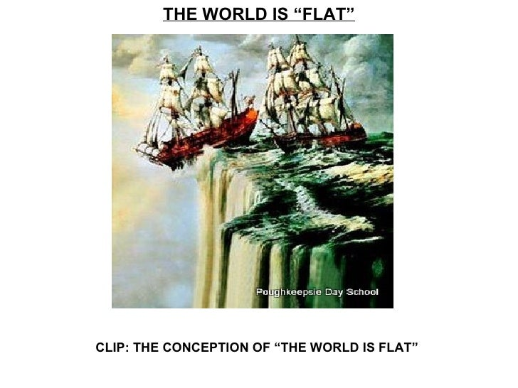 """THE WORLD IS """"FLAT""""CLIP: THE CONCEPTION OF """"THE WORLD IS FLAT"""""""