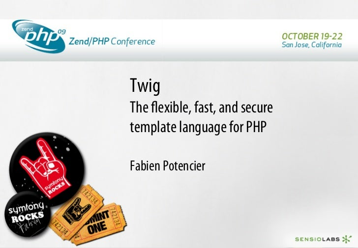 Twig The flexible, fast, and secure template language for PHP  Fabien Potencier