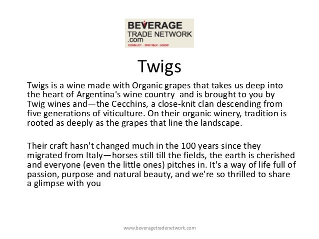 TwigsTwigs is a wine made with Organic grapes that takes us deep intothe heart of Argentinas wine country and is brought t...