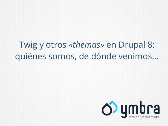 """Twig y otros """"themas"""" en Drupal 8"""