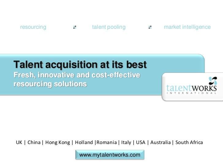resourcing                      talent pooling                 market intelligenceTalent acquisition at its bestFresh, inn...