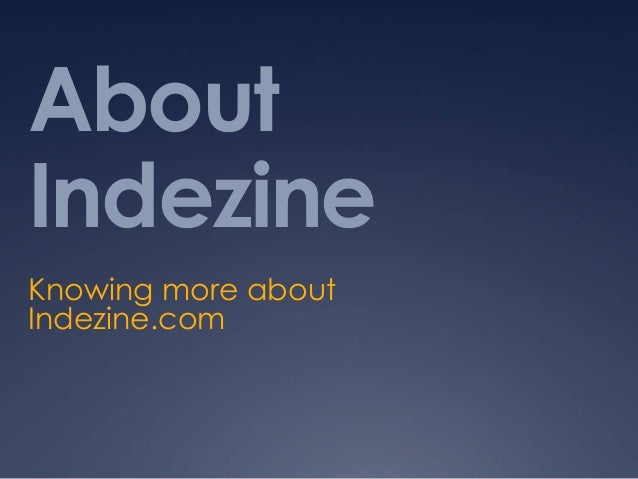 About Indezine Knowing more about Indezine.com
