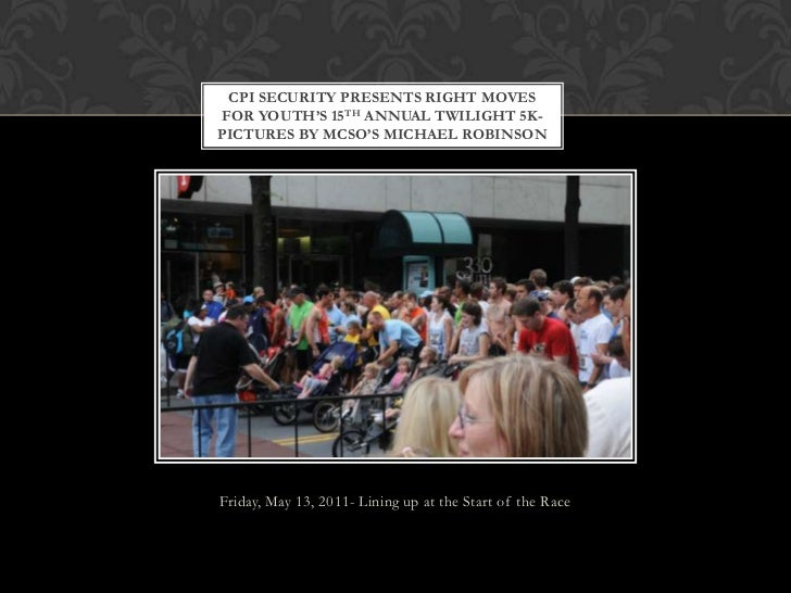 Friday, May 13, 2011- Lining up at the Start of the Race<br />CPI Security Presents Right Moves for Youth's 15th Annual Tw...