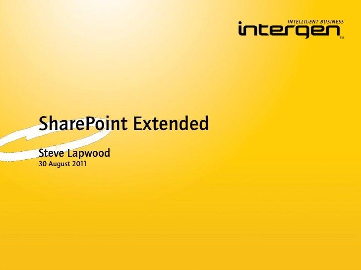 SharePoint ExtendedSteve Lapwood30 August 2011