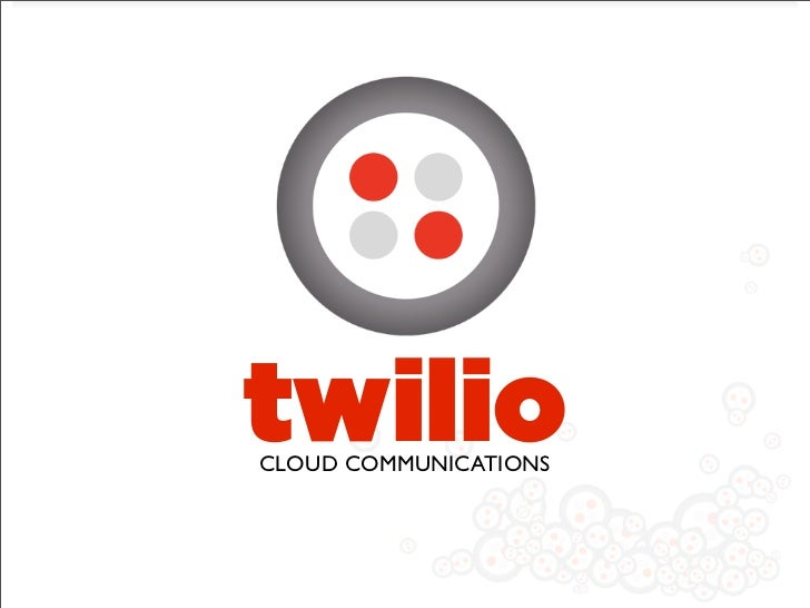 twilio CLOUD COMMUNICATIONS