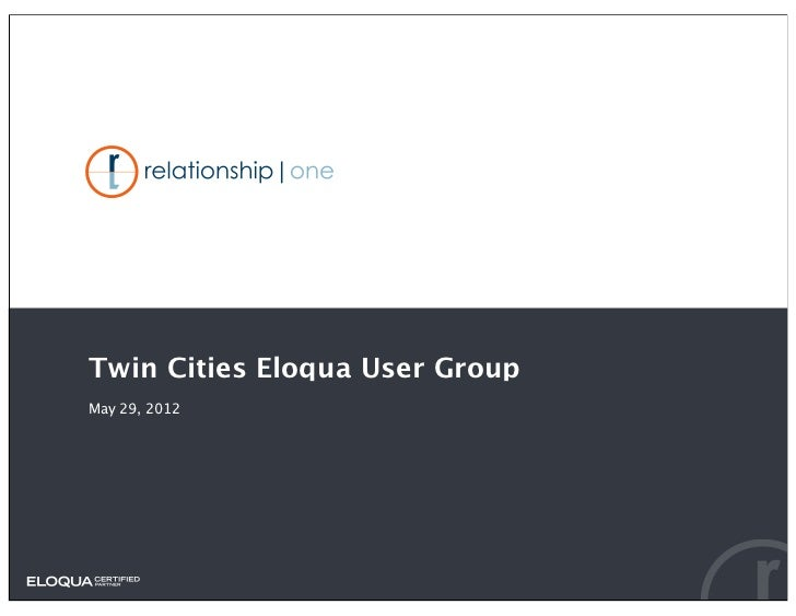 Twin Cities Eloqua User GroupMay 29, 2012