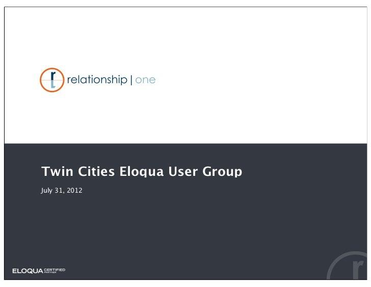Twin Cities Eloqua User GroupJuly 31, 2012