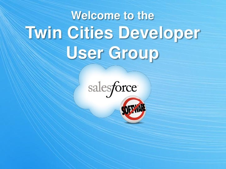 Welcome to theTwin Cities Developer     User Group