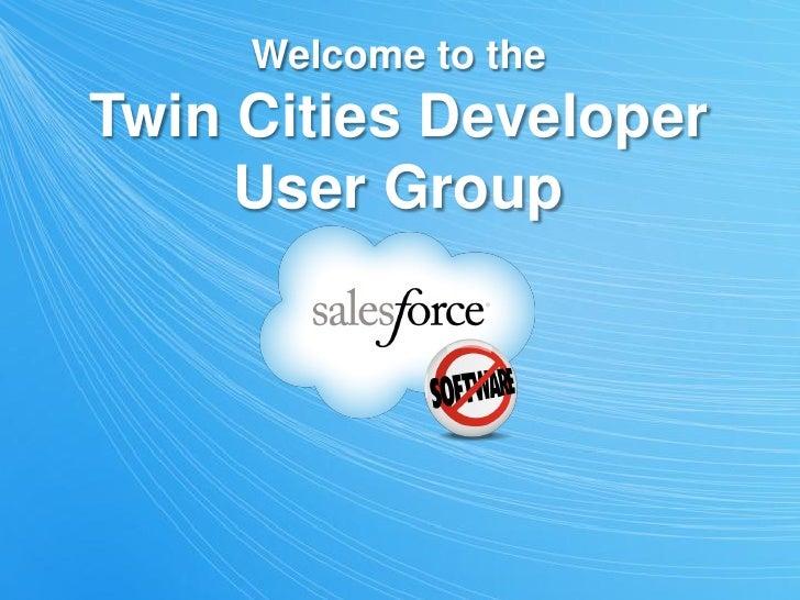 Twin Cities Salesforce.com Developer User Group Presentation April 2012