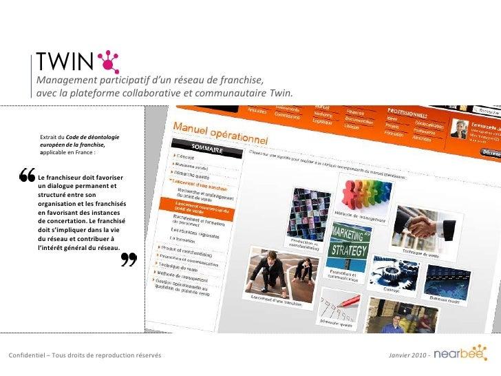 TWIN<br />Management participatif d'un réseau de franchise,<br />avec la plateforme collaborative et communautaire Twin.<b...