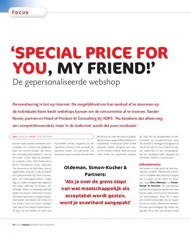 Fo c u s  'SPECIAL PRICE FOR YOU, MY FRIEND!' De gepersonaliseerde webshop  Personalisering is hot op internet. De mogelij...