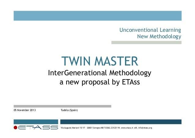 !   Unconventional Learning New Methodology  TWIN MASTER  InterGenerational Methodology a new proposal by ETAss  05 Novem...