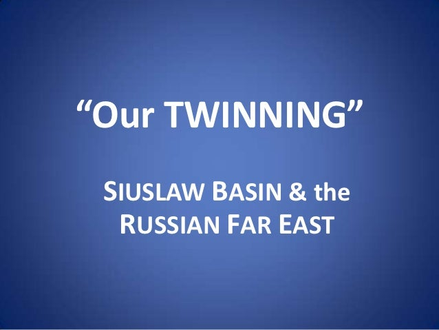 """Our TWINNING"" SIUSLAW BASIN & the  RUSSIAN FAR EAST"