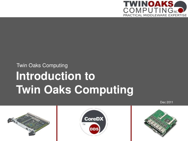 Twin Oaks ComputingIntroduction toTwin Oaks Computing                      Dec 2011