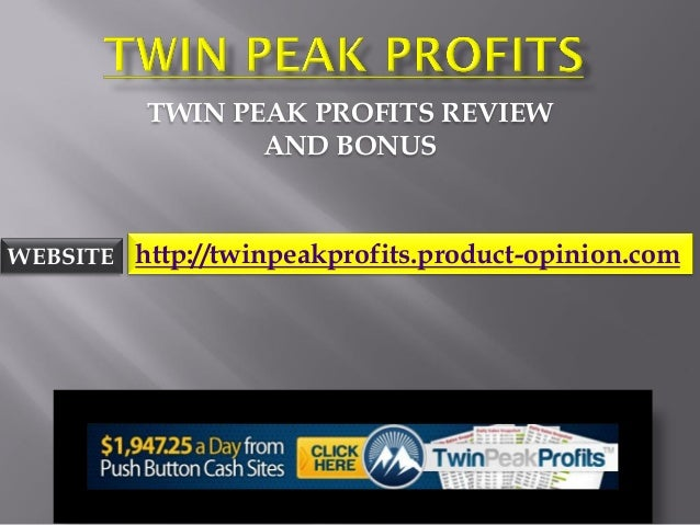 Twin peak profits. Shocking video reveals about twin peak profits secrets