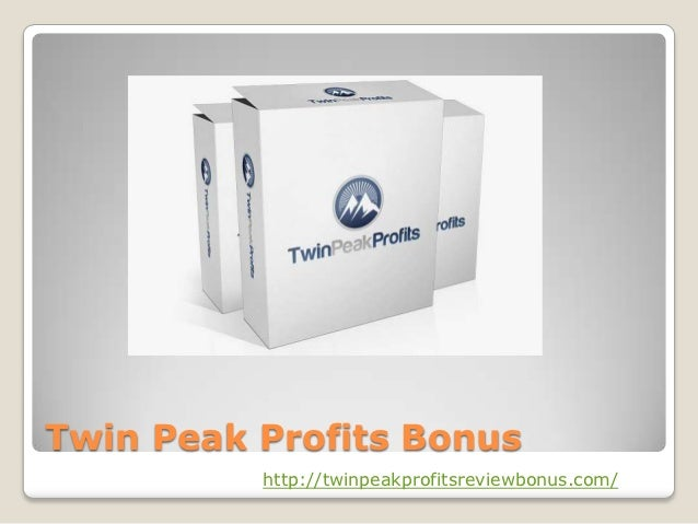 Twin Peak Profits Bonus