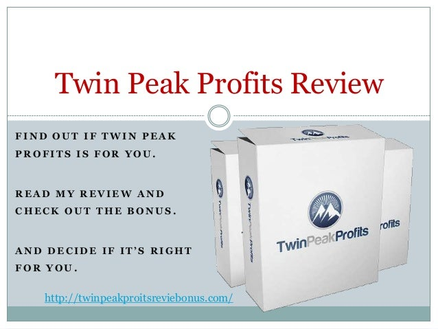 Twin peak Profits Review - Free Gift Inside