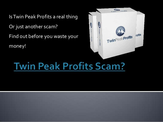 Is Twin Peak Profits a real thingOr just another scam?Find out before you waste yourmoney!