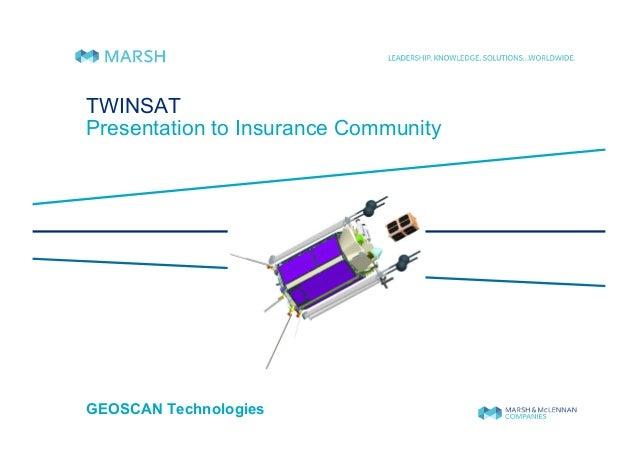 TWINSATPresentation to Insurance CommunityGEOSCAN Technologies