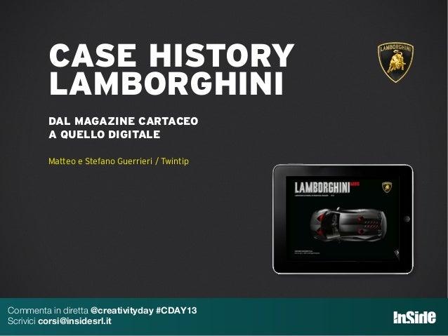 CASE HISTORY LAMBORGHINI DAL MAGAZINE CARTACEO A QUELLO DIGITALE Matteo e Stefano Guerrieri / Twintip Commenta in diretta ...