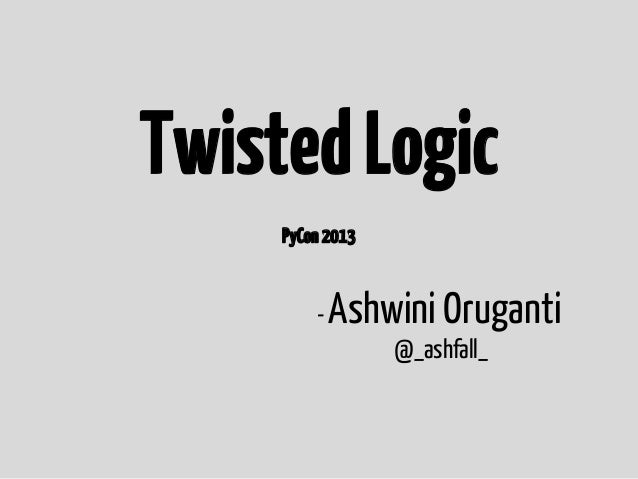 Twisted logic