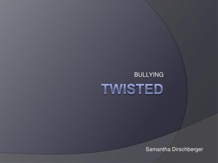 Twisted Powerpoint-Sam Dirschberger