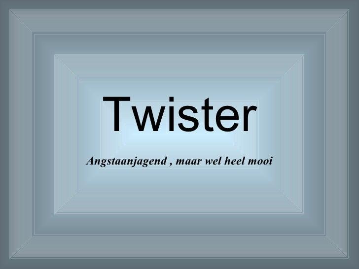 Twister Angstaanjagend , maar wel heel mooi