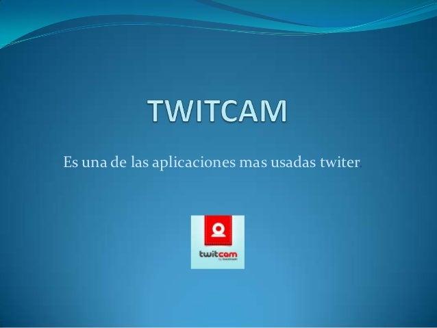 Es una de las aplicaciones mas usadas twiter.