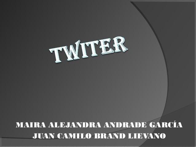 MAIRA ALEJANDRA ANDRADE GARCÍA JUAN CAMILO BRAND LIEVANO