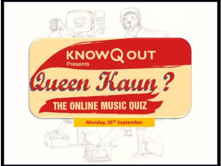 Queen Kaun? The Music Twit Quiz, Day 1