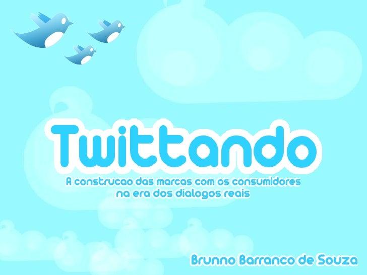 • Objetivo desse estudo:   Analisar o impacto do Twitter como ferramenta  estratégica para a gestão de marcas.