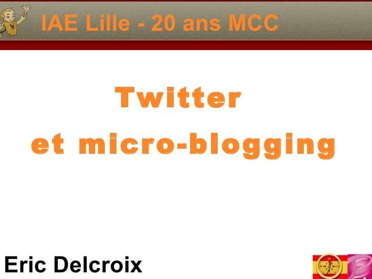 IAE Lille - 20 ans MCC Twitter  et micro-blogging