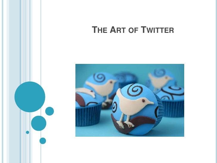 The Art of Twitter<br />