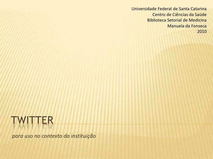 Twitter<br />Universidade Federal de Santa Catarina<br />Centro de Ciências da Saúde<br />Biblioteca Setorial de Medicina<...